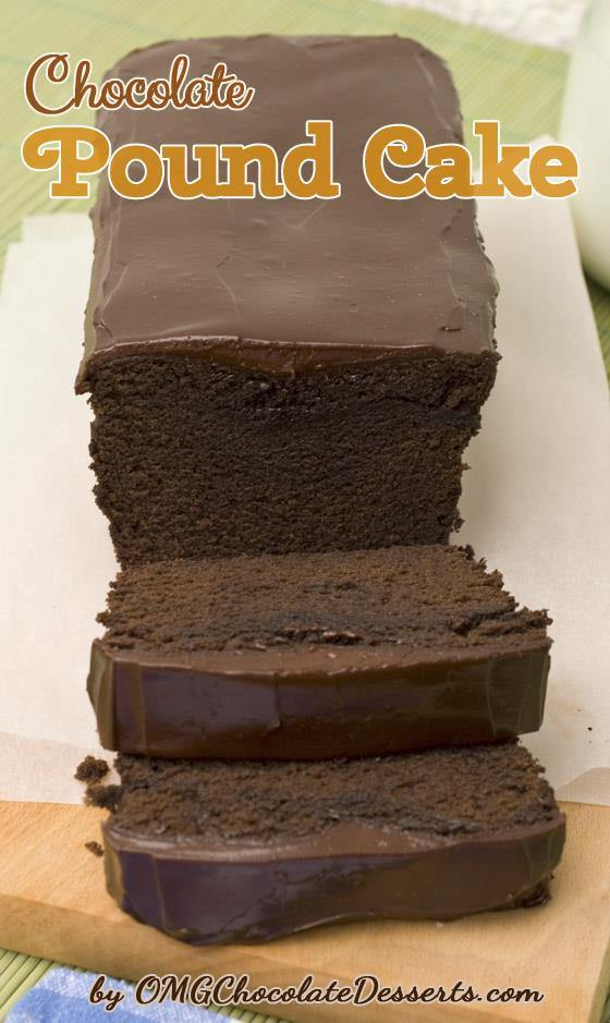 Chocolate Pound Cake with Chocolate Ganache | OMG ...