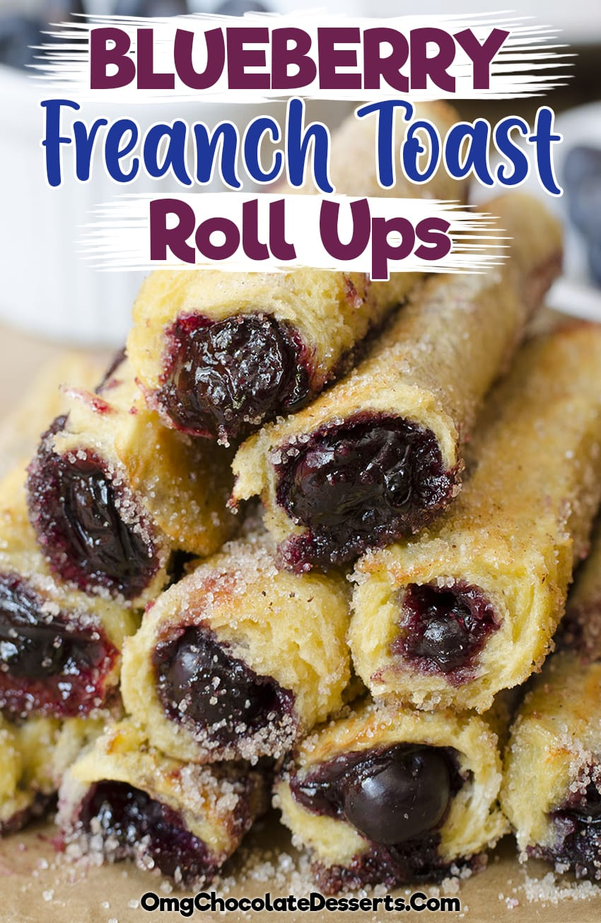 Bunch of Blueberry French Toast Roll Ups