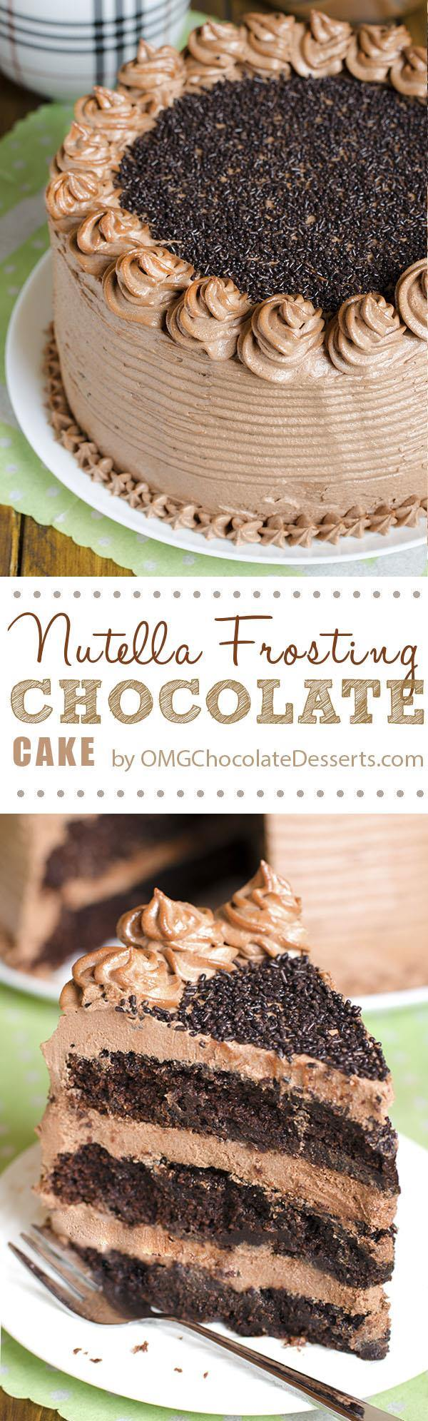 Decadent Nutella Chocolate Cake – moist, rich and super chocolaty cake frosted with rich and buttery Nutella frosting .