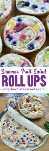 Cheesecake Fruit Salad Roll Ups are bite sized portion of classic summer treat.
