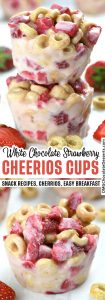 White Chocolate Strawberry Cheerios Cups - two different images.