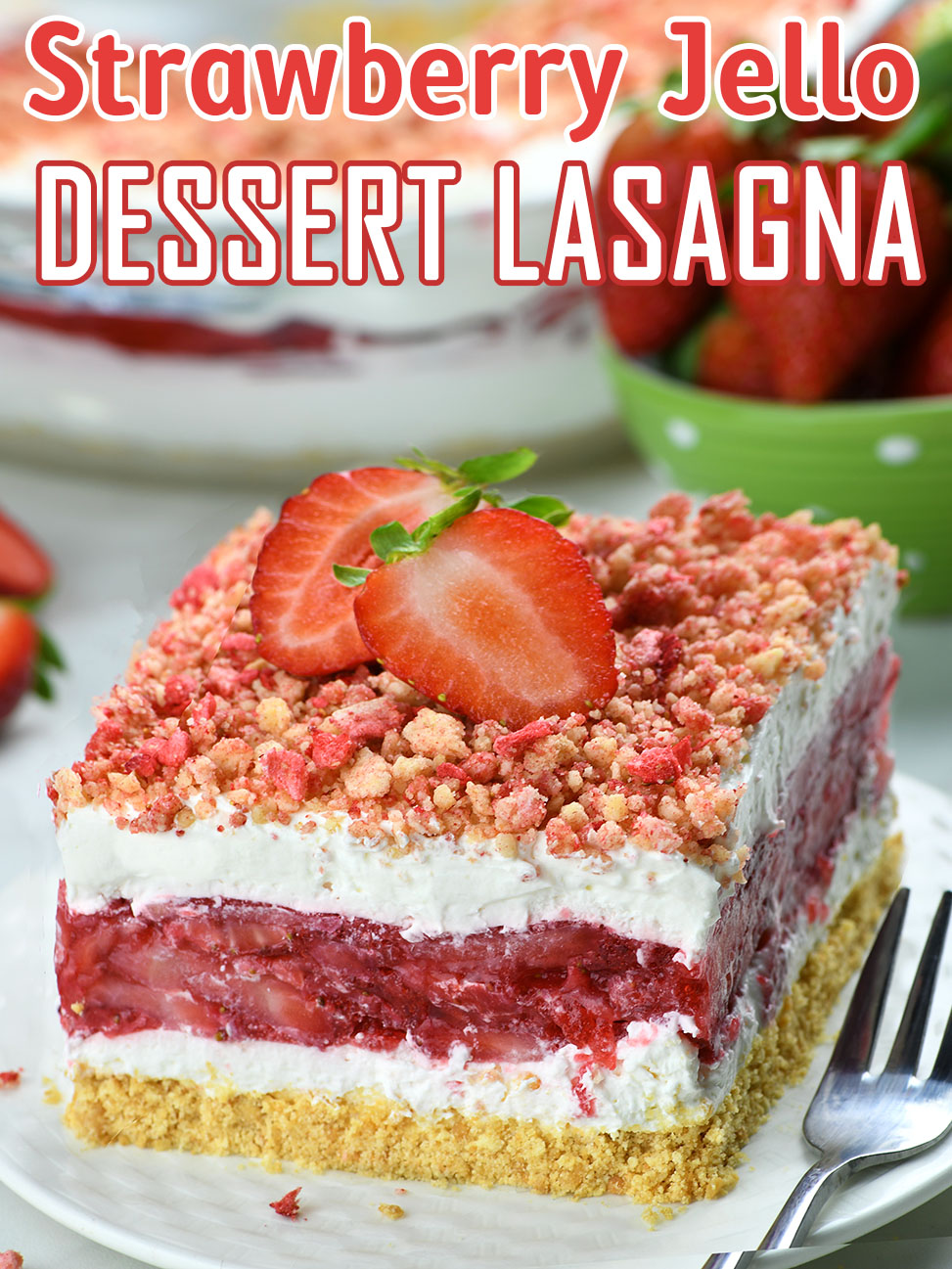Strawberry Jello Lasagna - a layer of fresh berries stuck together with strawberry Jello, sandwiched between two fluffy layers of cream cheese and the whipped cream mixture.