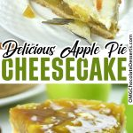 Two images of Apple Pie Cheesecake with recipe title between.